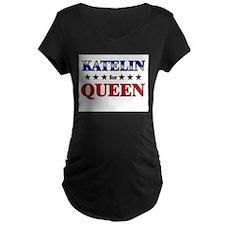 KATELIN for queen T-Shirt