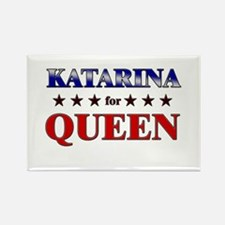KATARINA for queen Rectangle Magnet