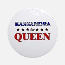 KASSANDRA for queen Ornament (Round)