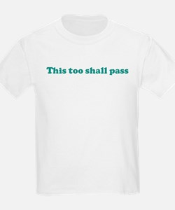 This too shall pass (blue) T-Shirt