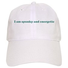 I am spunky and energetic (bl Baseball Cap