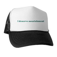 I deserve nourishment (blue) Trucker Hat