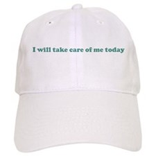 I will take care of me today Baseball Cap