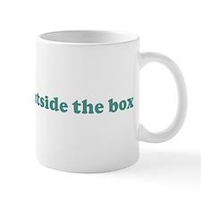 I am always outside the box ( Mug