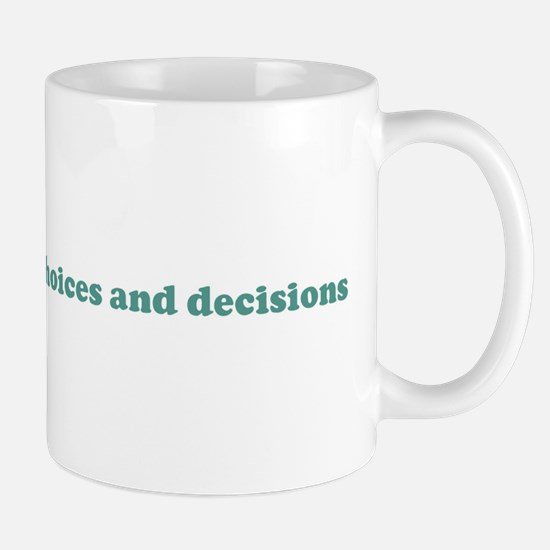 I can make my own choices and Mug