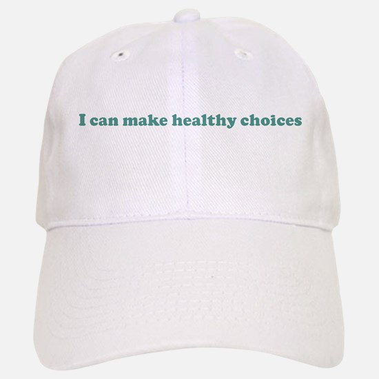 I can make healthy choices (b Baseball Baseball Cap