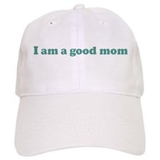 I am a good mom (blue) Baseball Cap