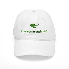 I deserve nourishment (leaf) Baseball Cap