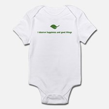 I deserve happiness and good  Infant Bodysuit