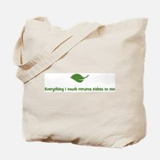 Everything i touch returns ri Tote Bag