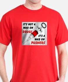WAR ON PUSHERS T-Shirt
