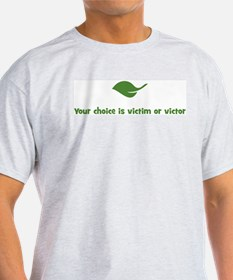 Your choice is victim or vict T-Shirt