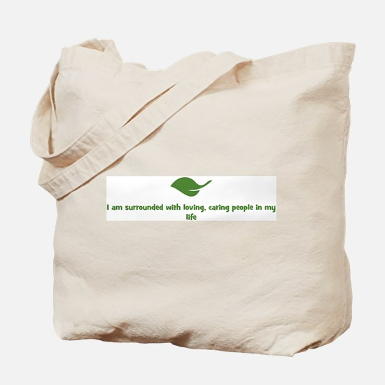 I am surrounded with loving,  Tote Bag