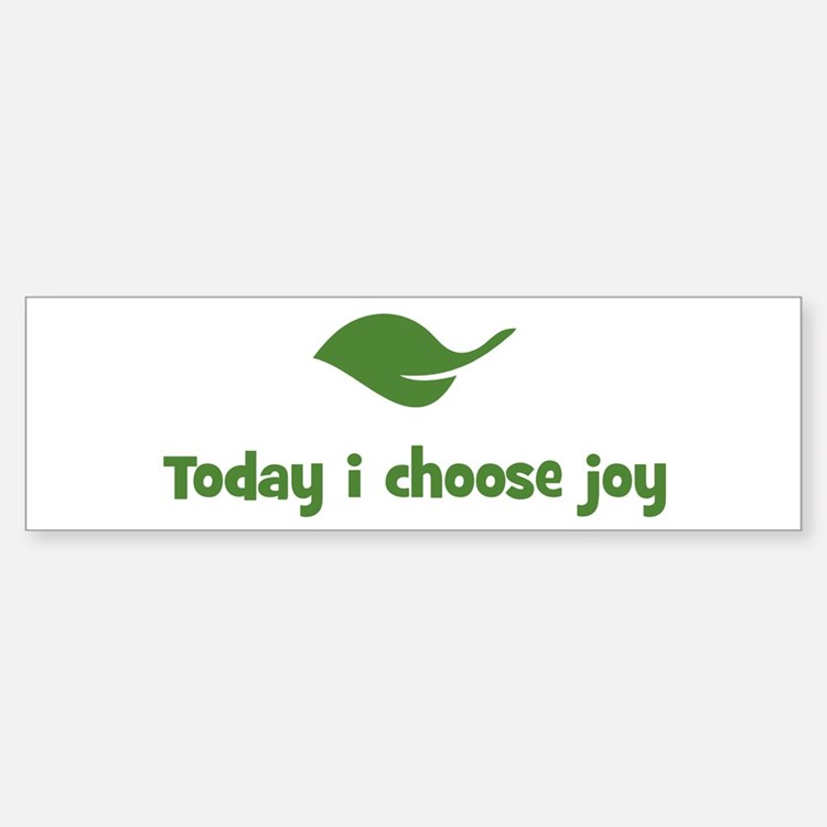 Today i choose joy (leaf) Bumper Bumper Bumper Sticker