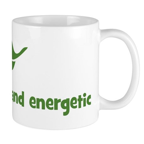 I am spunky and energetic (le Mug