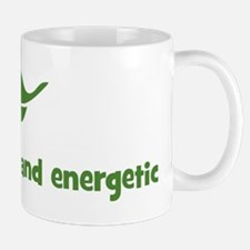I am spunky and energetic (le Mug
