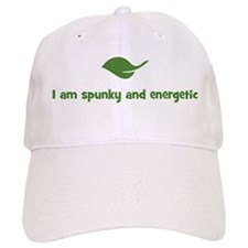 I am spunky and energetic (le Baseball Cap