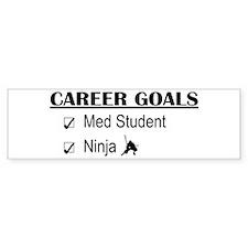 Career Goals Med Student Bumper Bumper Sticker