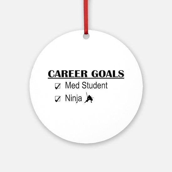 Career Goals Med Student Ornament (Round)