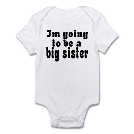 Going TO Be Big Sister Infant Bodysuit