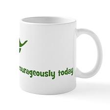 I will face my fears courageo Mug