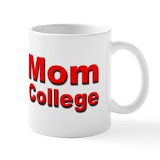 Your Mom Goes To College Coffee Mug