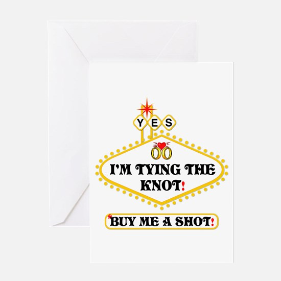 I'm Tying The Knot Buy Me A Shot Greeting Card