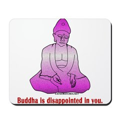Buddha is Dissapointed Mousepad