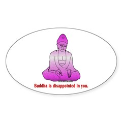 Buddha is Dissapointed Oval Decal