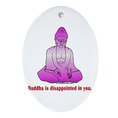 Buddha is Dissapointed Oval Ornament