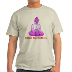 Buddha is Dissapointed T-Shirt