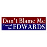 Don't Blame Me Edwards Bumper Sticker