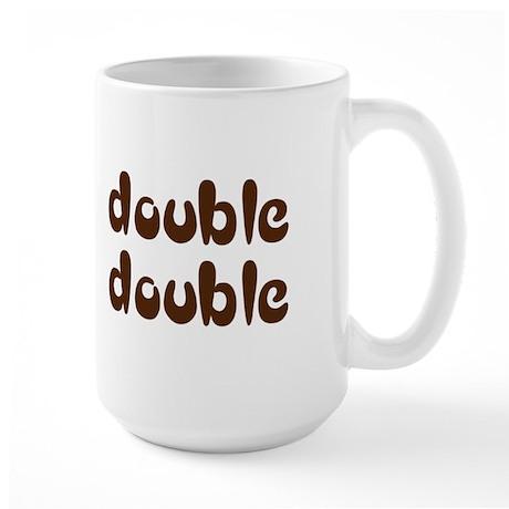 My Double Double Large Mug