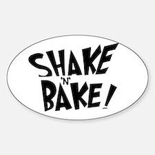 """""""Shake 'N' Bake"""" Oval Decal"""