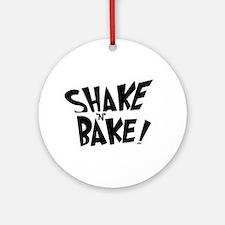 """Shake 'N' Bake""  Ornament (Round)"