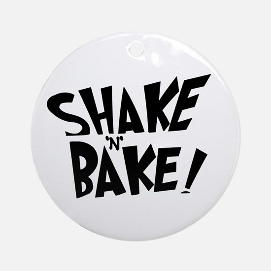 """Shake 'N' Bake""  Ornament (Round)"