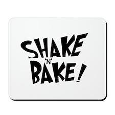 """Shake 'N' Bake""  Mousepad"