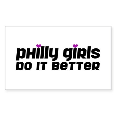 Philly Girls Do It Better Rectangle Sticker