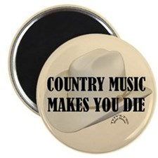 Country Music Makes You Die Magnet