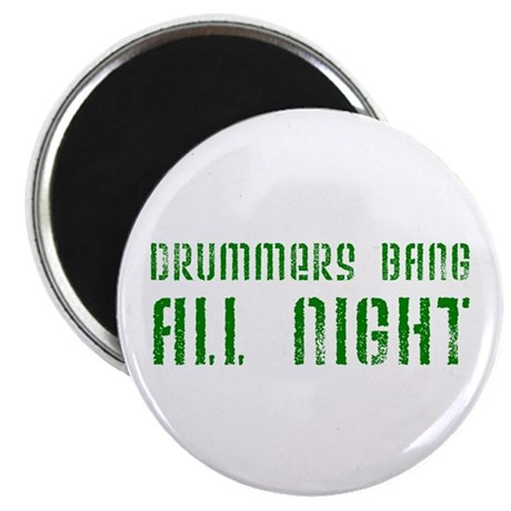 Drummers Bang All Night Crude Drumming Magnet