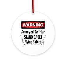 Warning Annoyed Twirler Ornament (Round)