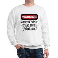Warning Annoyed Twirler Sweatshirt