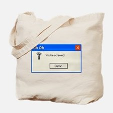 You're screwed error message Tote Bag