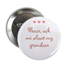"""Please, ask me about my grand 2.25"""" Button"""