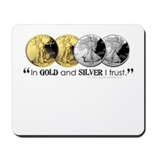 In Gold & Silver I Trust Mousepad