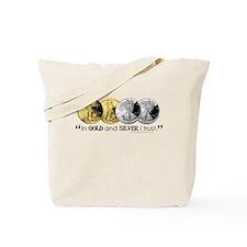 In Gold & Silver I Trust Tote Bag