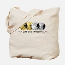 In Gold & Silver I Trust Tote Bag
