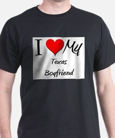 I Love My Texas Boyfriend T-Shirt