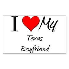 I Love My Texas Boyfriend Rectangle Decal