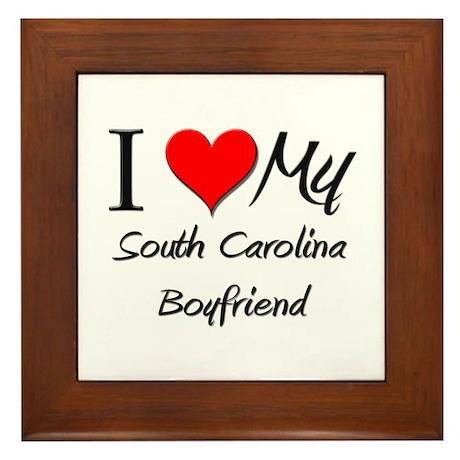 I Love My South Carolina Boyfriend Framed Tile